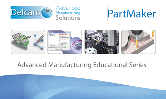 A New PartMaker Advanced Manufacturing Edu Series